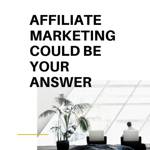 affiliate marketing can be your answer