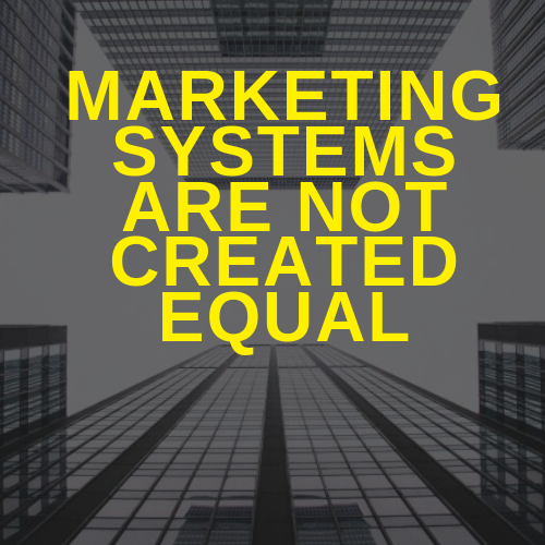 All Marketing Systems Are Not Created Equal