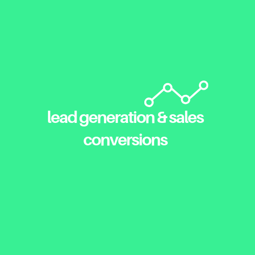 Two Must Haves–Lead Generation And Sales Conversions